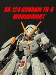 GUNDAM TR-6 WOUNDWORT / ウーンドウォート