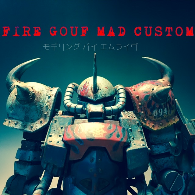 FIRE GOUF MAD CUSTOM
