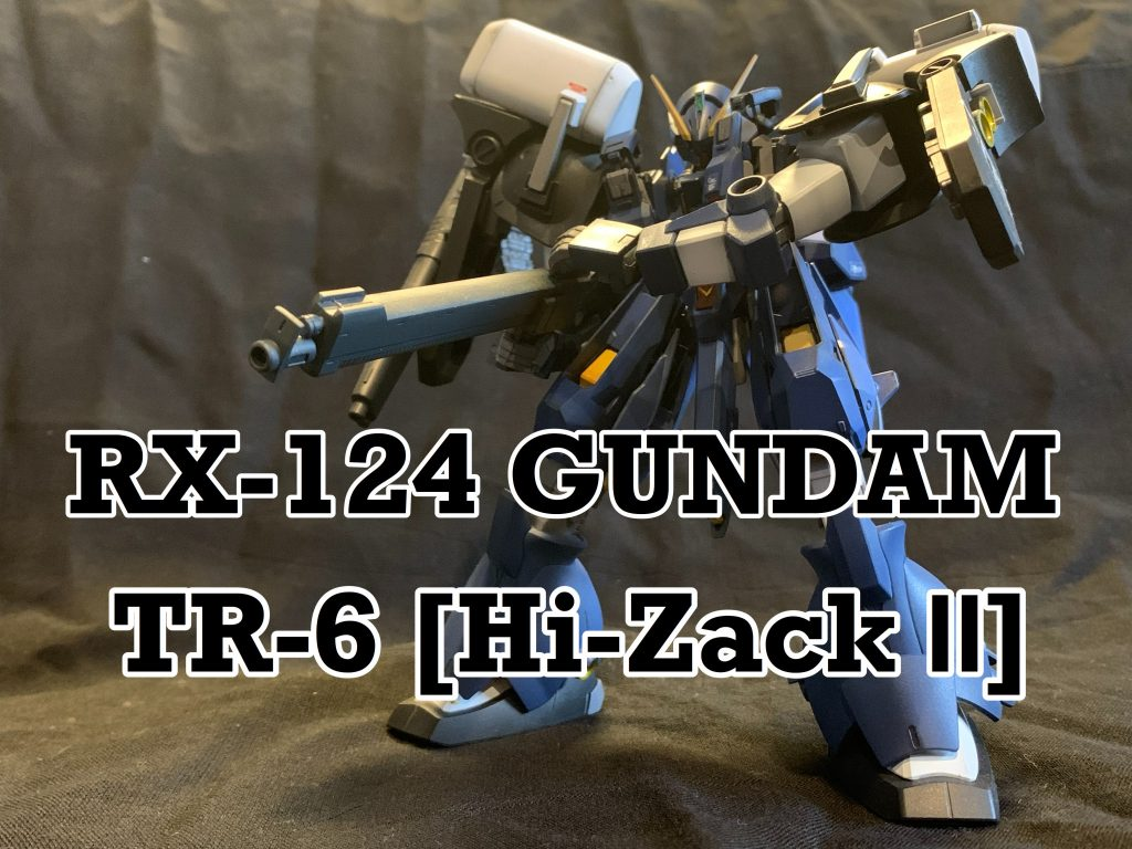 RX-124 GUNDAM TR-6[Hi-Zack Ⅱ]